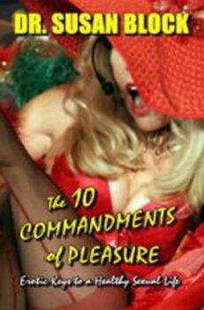 The 10 Commandments of Pleasure – Dr. Susan Block