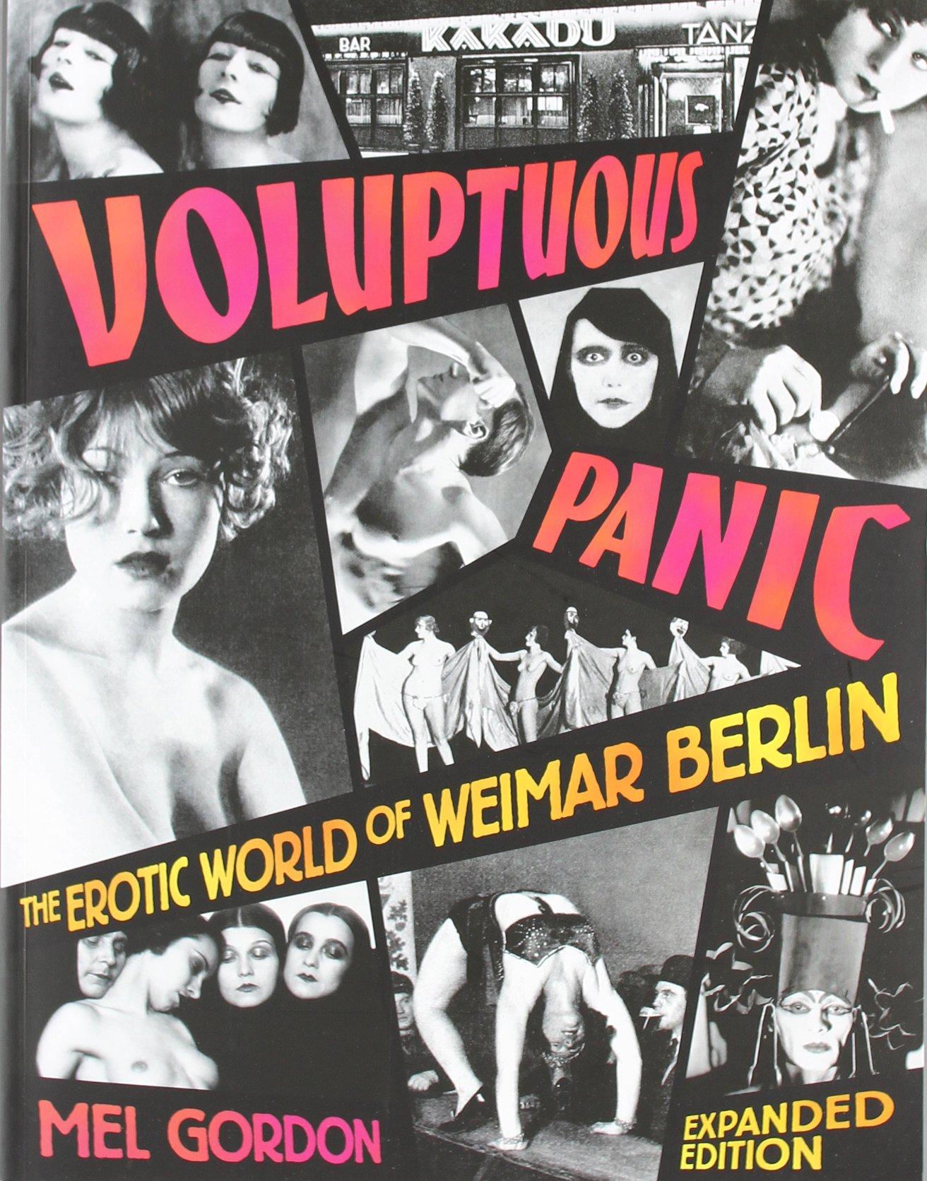Voluptuous Panic: The Erotic World of Weimar Berlin – Mel Gordon