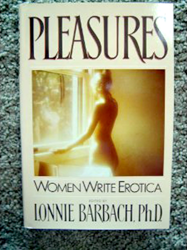 Pleasures: Women write erotica – BARBACH Lonnie PhD