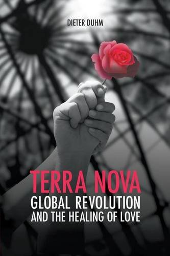 Terra Nova. Global Revolution and the Healing of Love – Dieter Duhm