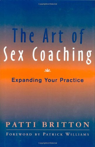 The Art of Sex Coaching: Expanding Your Practice –  Patti Britton