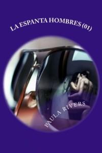 """La Espanta Hombres (01): Serie """"Impredecible Cupido"""" (Volume 1) (Spanish Edition)"""