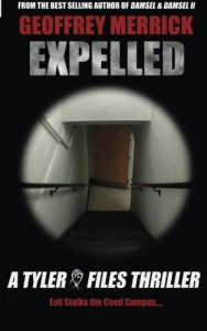 Expelled: A Tyler Files Thriller (The Tyler Files) (Volume 4)