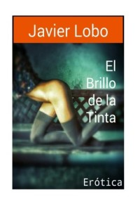 El Brillo de la Tinta: Erotica (Spanish Edition)