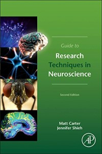 Guide to Research Techniques in Neuroscience, Second Edition