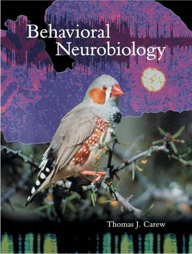 Behavioral Neurobiology: The Cellular Organization of Natural Behavior