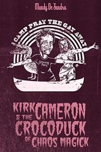 Kirk Cameron & the Crocoduck of Chaos Magick