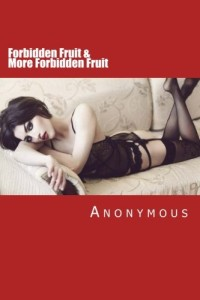 Forbidden Fruit & More Forbidden Fruit: Two classic Victorian erotic novels