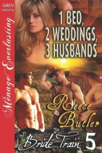 1 Bed, 2 Weddings, 3 Husbands [Bride Train 5] (Siren Publishing Menage Everlasting) (Bride Train, Siren Publishing Menage Everlasting)