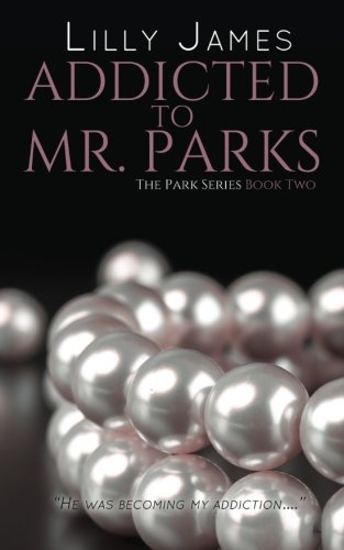 Addicted to Mr. Parks (The Parks Series) (Volume 2)