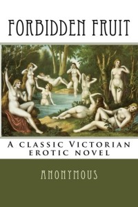 Forbidden Fruit: A classic Victorian erotic novel