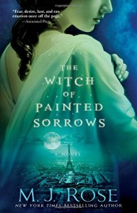 The Witch of Painted Sorrows: A Novel (The Daughters of La Lune)