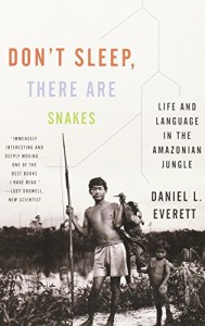 Don't Sleep, There Are Snakes: Life and Language in the Amazonian Jungle (Vintage Departures)