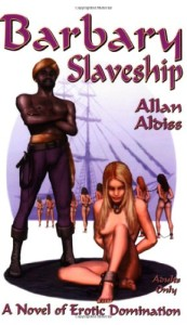 Barbary Slaveship: A novel of erotic domination, bondage and BDSM