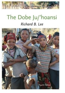 The Dobe Ju/'Hoansi (Case Studies in Cultural Anthropology)