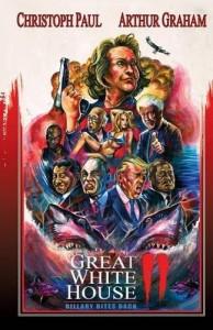 Great White House 2: Billary Bites Back (Volume 2)