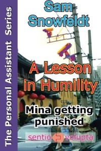 A lesson in humility: Mina getting punished (The Personal Assistant Series) (Volume 2)