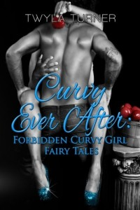 Curvy Ever After: Forbidden Curvy Girl Fairy Tales