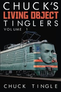 Chuck's Living Object Tinglers: Volume 1