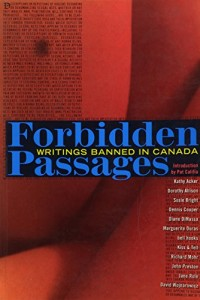 Forbidden Passages: Writings Banned in Canada