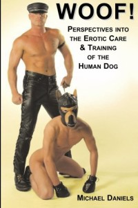 Woof! Perspectives into the Erotic Care & Training of the Human Dog (Boner Books)