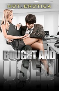 Bought And Used: Hot Erotica