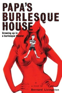 Papa's Burlesque House: Growing Up in a Burlesque Theater
