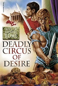 Deadly Circus of Desire (Boys of Imperial Rome)