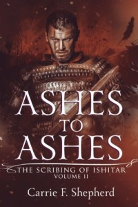 Ashes to Ashes (The Scribing of Ishitar) (Volume 2)