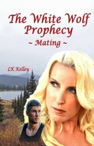 The White Wolf Prophecy, Mating, Book 1