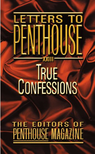 Letters to Penthouse XXIII: True Confessions (No. 23)