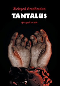 Delayed Gratification: Tantalus (Prequel to Delayed Gratification 180)