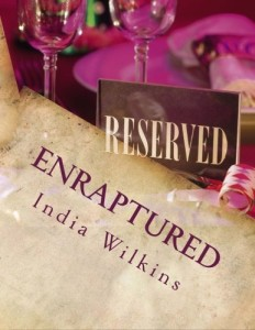 Enraptured: By: India Wilkins (Enamored) (Volume 1)