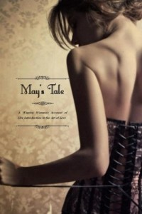 May's Tale: A Wanton Women's Account of her Introduction to the Art of Love