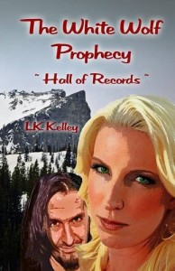 The White Wolf Prophecy - Hall of Records - Book 2 (The White Wolf Prophecy Trilogy)