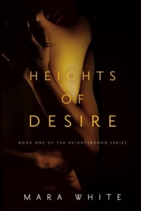 Heights of Desire: Book 1 of the Heightsbound Series (Volume 1)