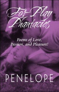 For-Play Phantacies: Poems of Love, Passion, and Pleasure!