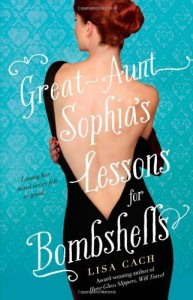 Great-Aunt Sophia's Lessons for Bombshells