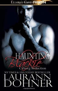Haunting Blackie (Cyborg Seduction) (Volume 8)