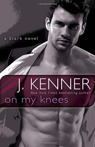 On My Knees: A Stark Novel (Stark International)