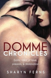 Domme Chronicles: Erotic tales of love, passion, & domination