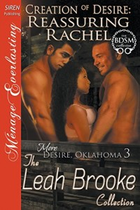 Creation of Desire: Reassuring Rachel [More Desire, Oklahoma 3] (Siren Publishing Menage Everlasting)