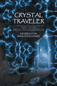 Crystal Traveler (The Crystal Message Chronicles)
