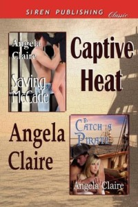 Captive Heat [Saving McCade: To Catch a Pirate] (Siren Publishing Classic)