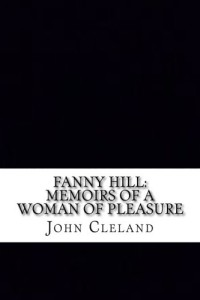 Fanny Hill: Memoirs of a Woman of Pleasure (Erotica Classics)