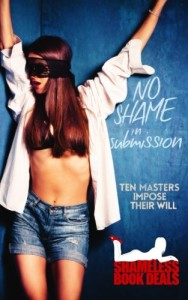 No Shame in Submission: Ten Masters Impose Their Will (Shameless Book Bundles) (Volume 7)