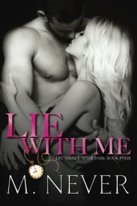 Lie With Me: (Decadence After Dark Book 4) (Volume 4)