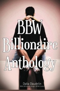 BBW Billionaire Anthology (BBW, Billionaire, Rough, BDSM Erotica)