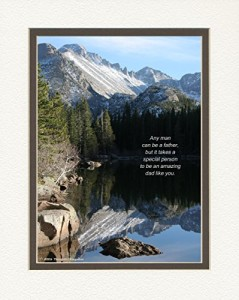 "Dad Gift with ""Any Man Can Be a Father, but It Takes a Special Person to Be an Amazing Dad Like You."" Mt Lake Photo, 8x10 Matted. Special Fathers Day Gift, Birthday, Christmas, Stepdad Stepfather Gift"