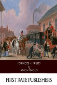 Forbidden Fruits: A Classic Victorian Erotic Novel